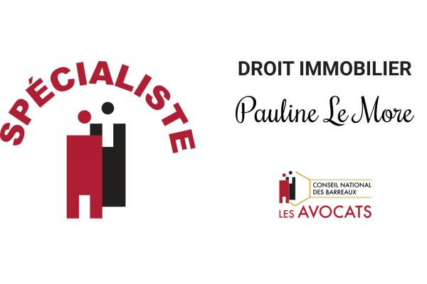 Pauline Le More reconnue spécialiste en droit immobilier par le conseil national des avocats